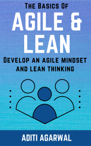 The Basics Of Agile and Lean