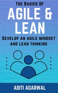 The Basics Of Agile and Lean